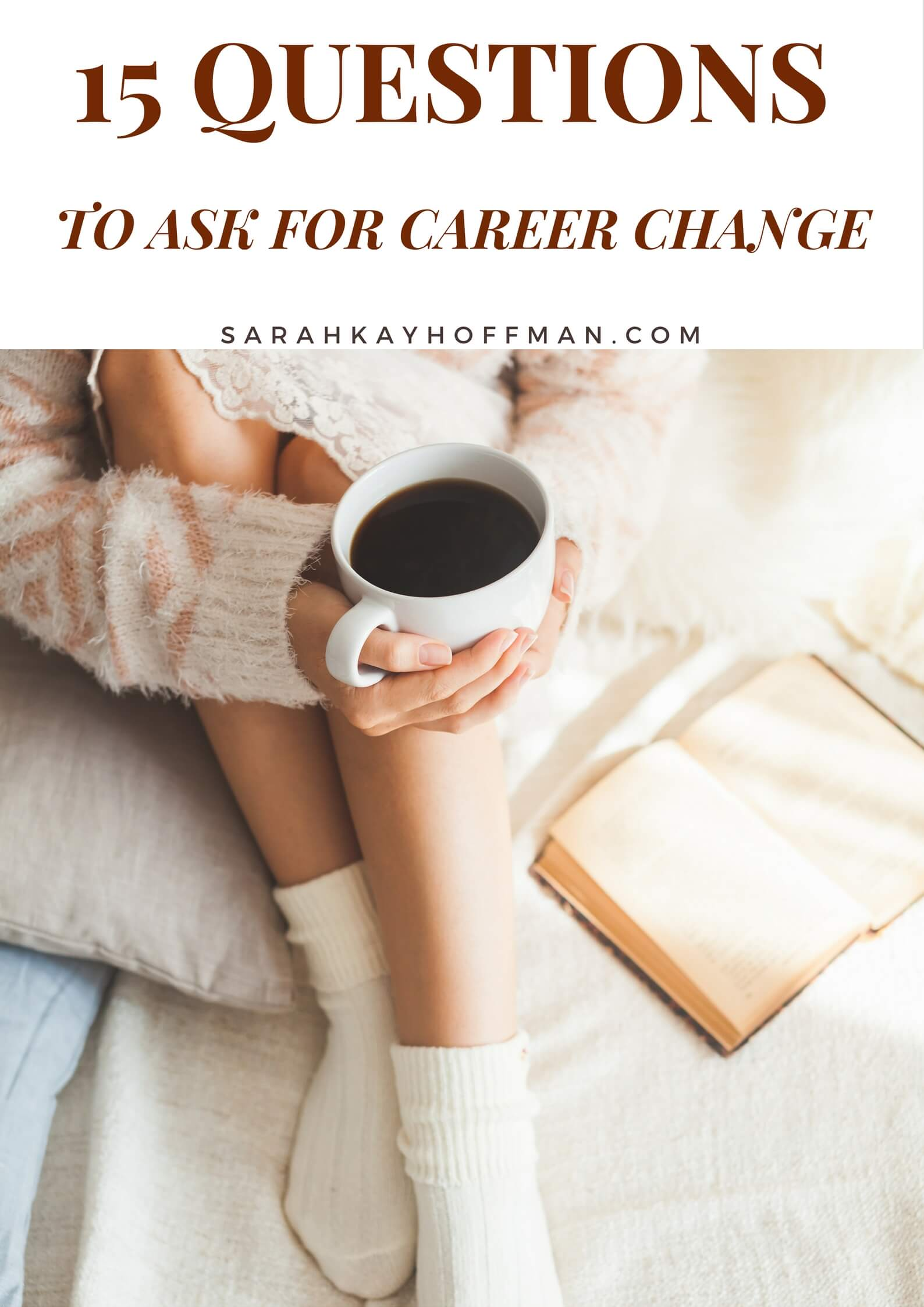 15 Questions to Ask for Career Change sarahkayhoffman.com LinkedIn Sarah Kay Hoffman Content Marketing