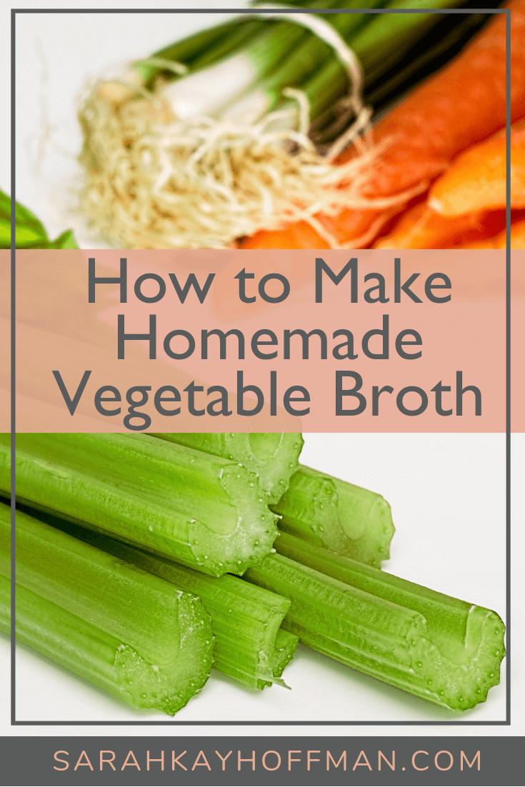Homemade Vegetable Broth How to Make www.sarahkayhoffman.com #broth #vegetablebroth #healthcoach #healthyliving #plantbased