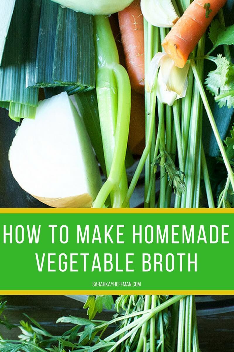 How to Make Homemade Vegetable Broth sarahkayhoffman.com