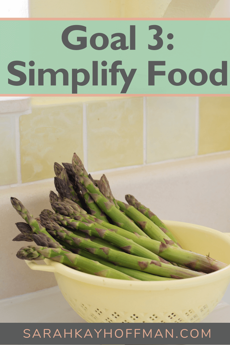 Goal 3 Simplify Food www.sarahkayhoffman.com #cleaneating #healthyliving #goals #newyear