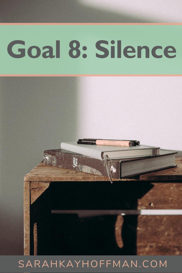 Goal 8 Silence www.sarahkayhoffman.com #newyears #goals #goalsetting #healthyliving