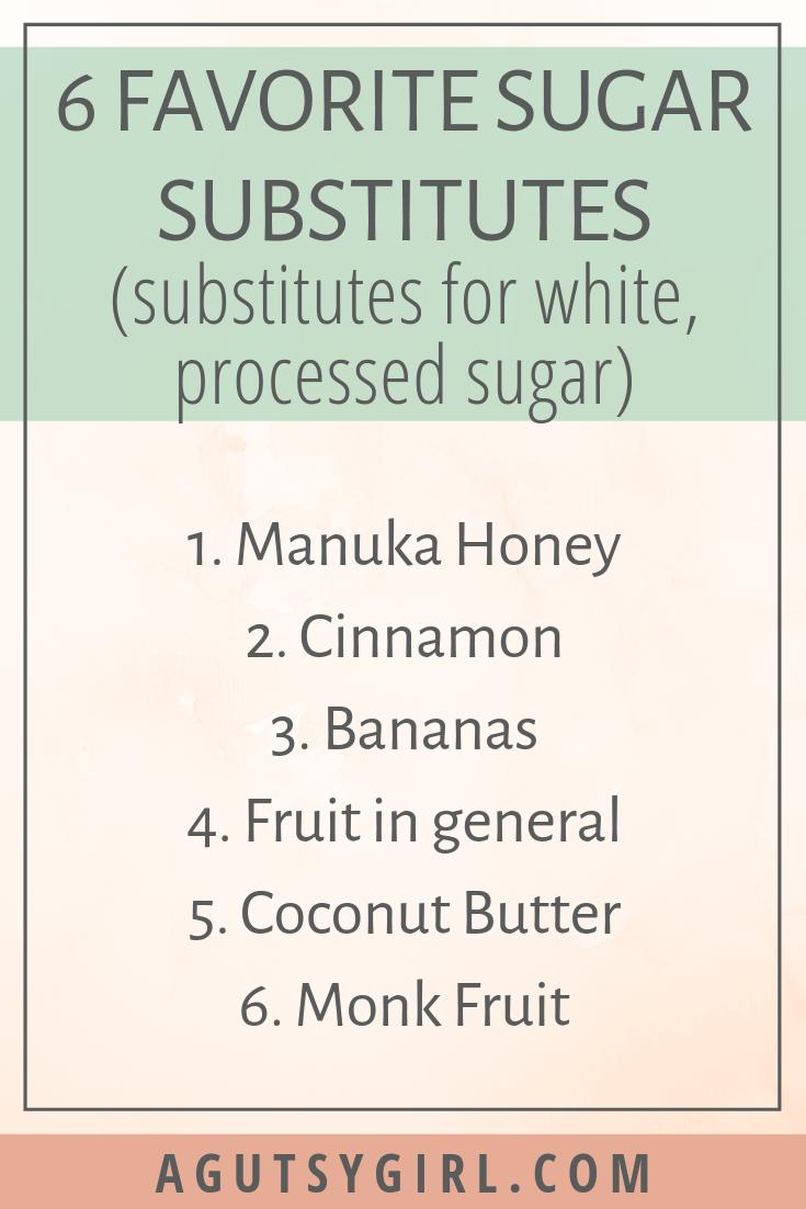 6 Favorite Sugar Substitutes agutsygirl.com #nosugar #sugar #iquitsugar #healthyliving