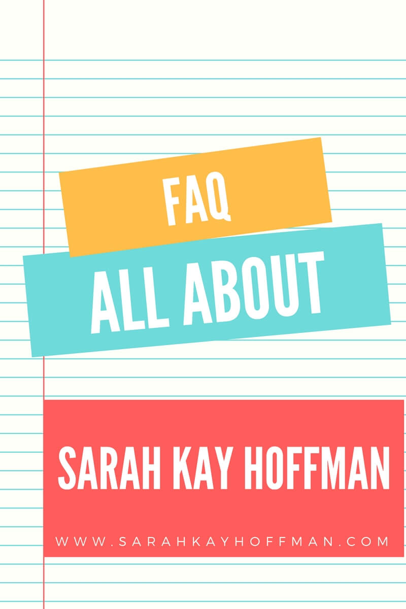 FAQ All About Sarah Kay Hoffman sarahkayhoffman.com