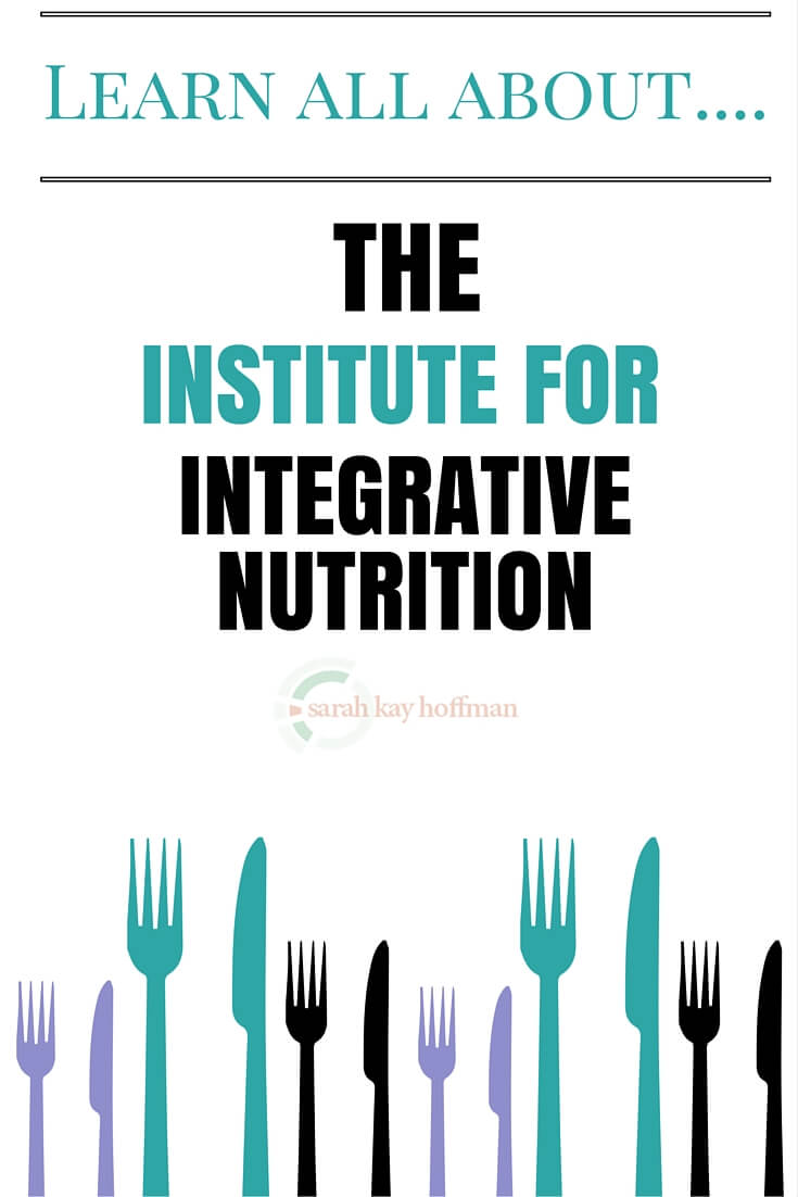 The Institute for Integrative Nutrition sarahkayhoffman.com Learn all about