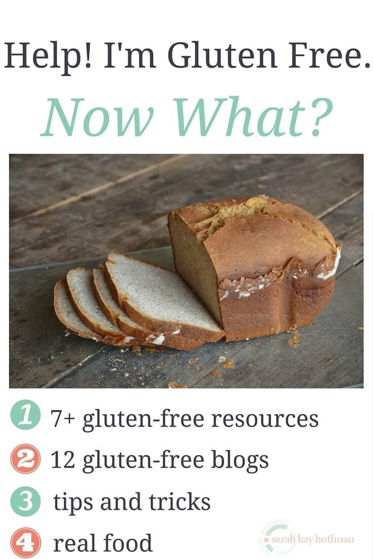 Help! I'm Gluten Free. Now What? sarahkayhoffman.com