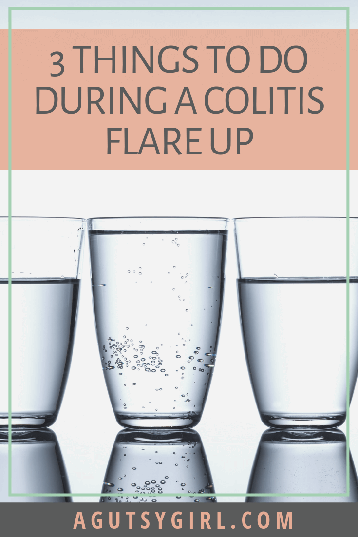 3 Things to Do During a Colitis Flare Up youtube agutsygirl.com #guthealth #colitis #IBD