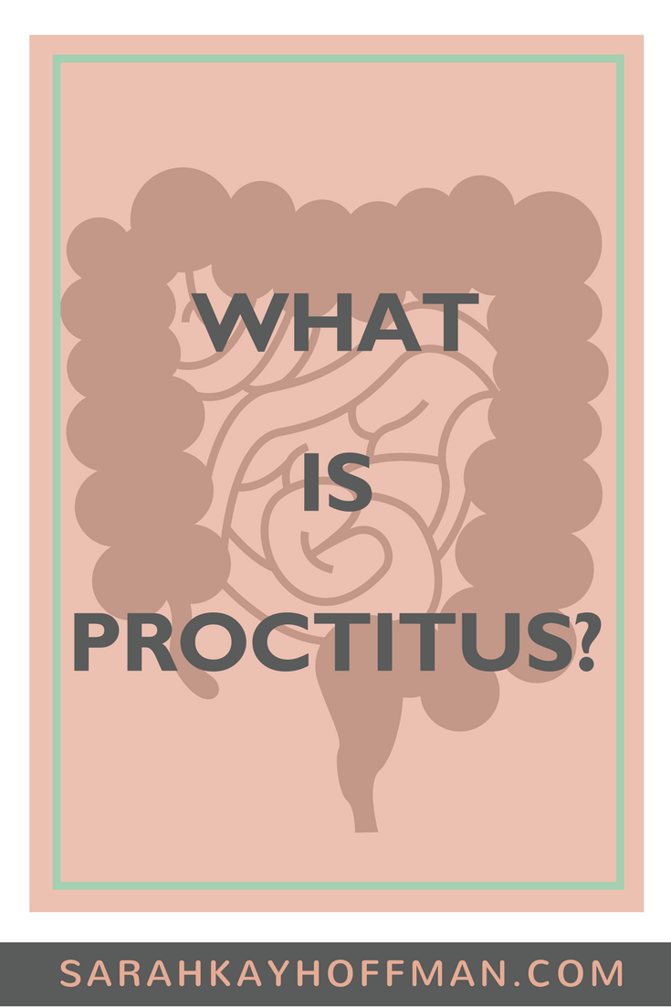 What is Proctitus www.sarahkayhoffman.com colitis ibd