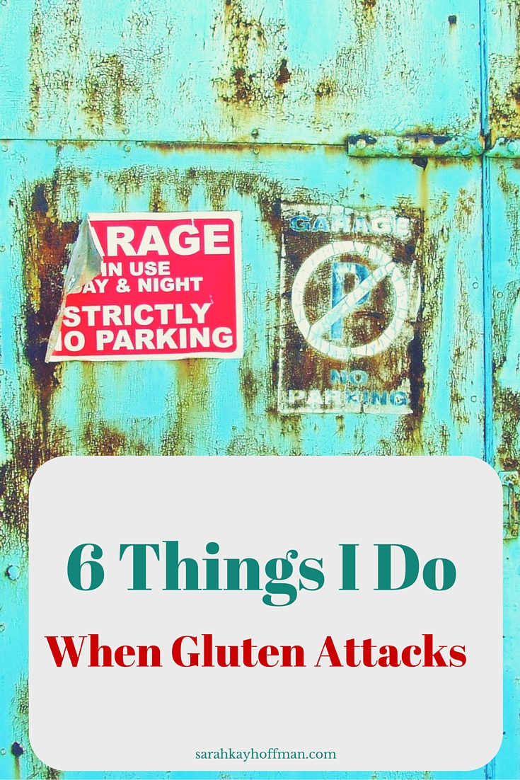6 Things I Do When Gluten Attacks sarahkayhoffman.com