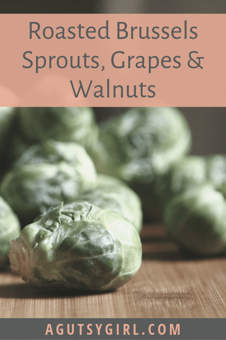Roasted Brussels Sprouts, Grapes and Walnuts agutsygirl.com #glutenfree #fallrecipes #dairyfreerecipes