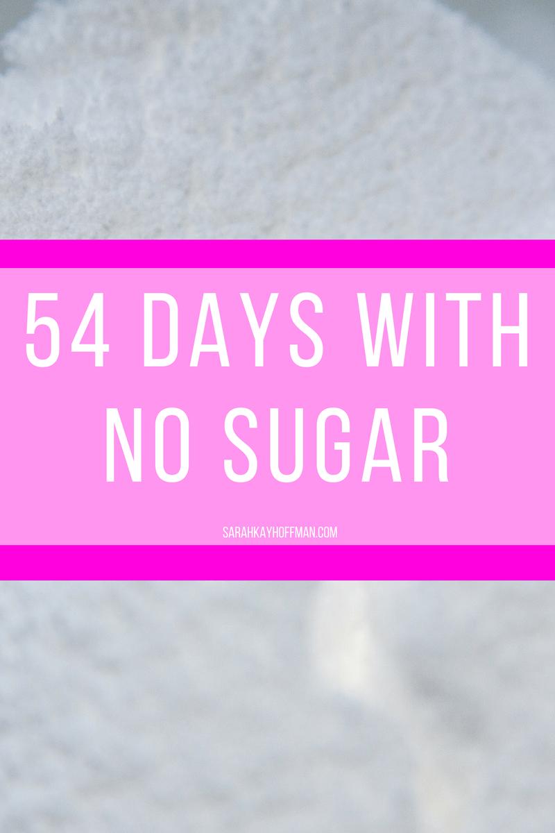 54 Days with No Sugar sarahkayhoffman.com Sugarfree