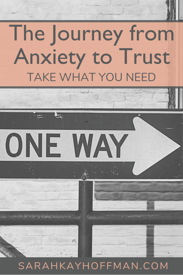 The Journey from Anxiety to Trust www.sarahkayhoffman.com #healthyliving #lifestyleblogger #anxiety #journey