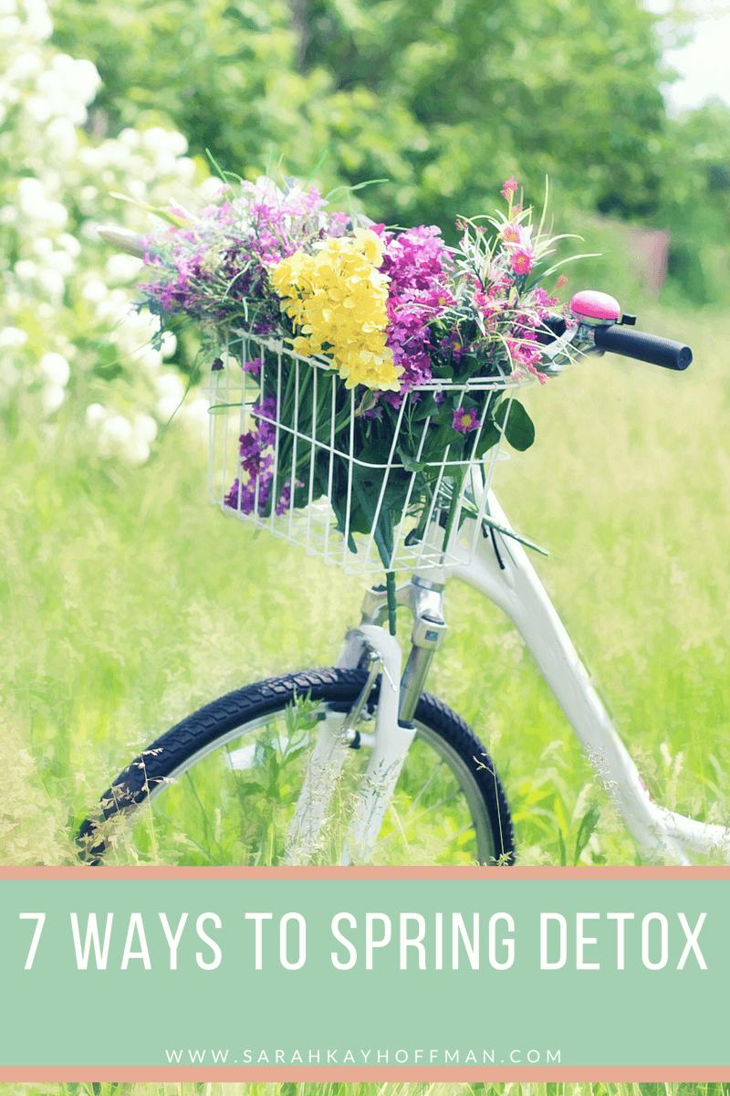 7 Ways to Spring Detox www.sarahkayhoffman.com