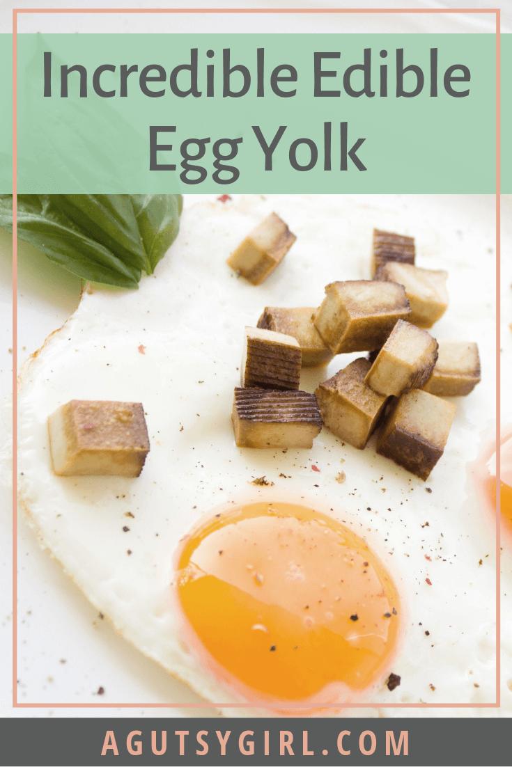 Incredible Edible Egg Yolk agutsygirl.com #egg #healthyliving #integrativenutrition