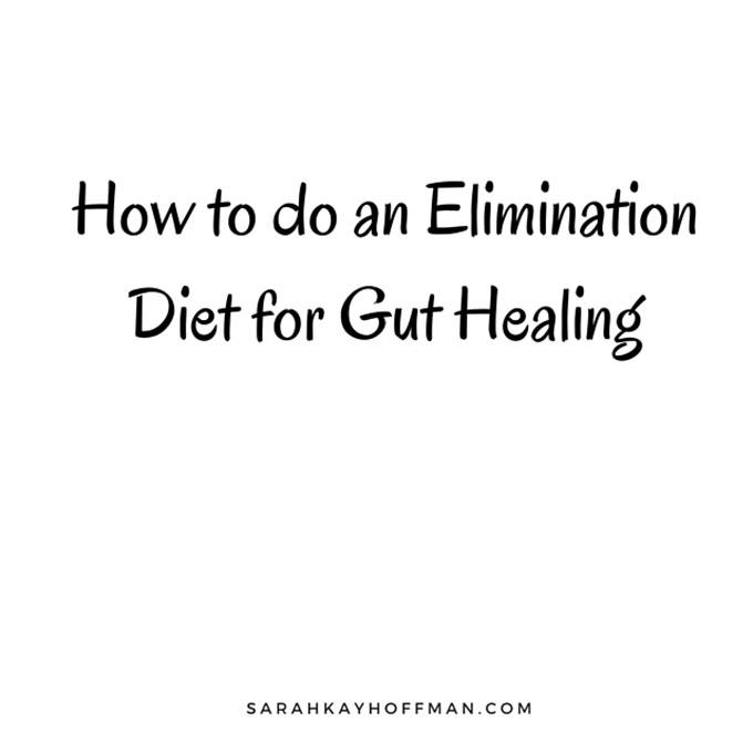The Elimination Diet for Gut Healing sarahkayhoffman.com #diet #healthyliving #guthealth #ibs #ibd