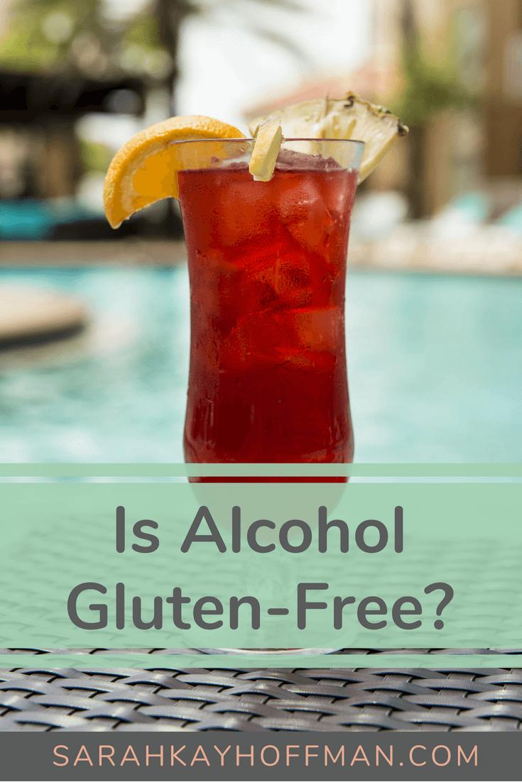 Is Alcohol Gluten Free www.sarahkayhoffman.com #glutenfree #healthyliving #alcohol #healthylifestyle