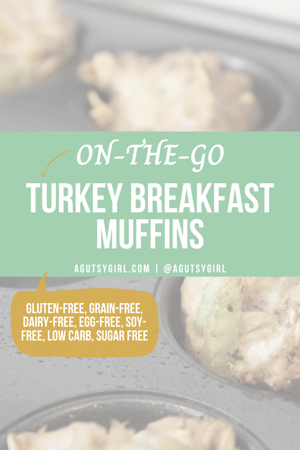 On-the-Go Turkey Breakfast Muffins agutsygirl.com #guthealth #leakygut #leakygutdiet #lowcarbrecipes