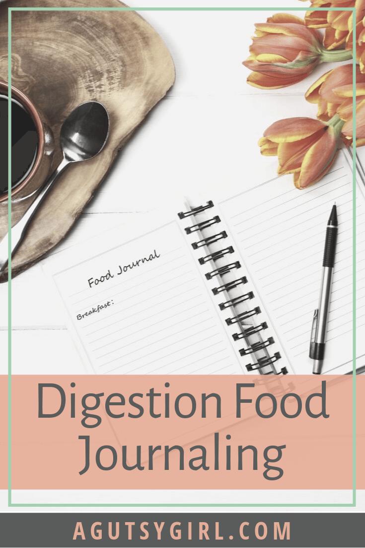 Digestion Food Journaling agutsygirl.com #digestion #guthealth #journal #foodjournal