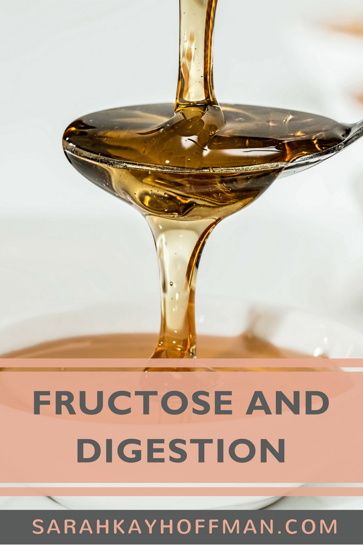 Fructose and Digestion www.sarahkayhoffman.com