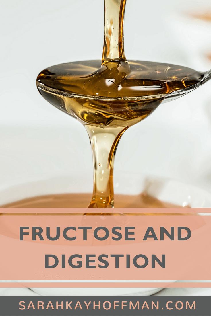 Fructose and Digestion www.sarahkayhoffman.com