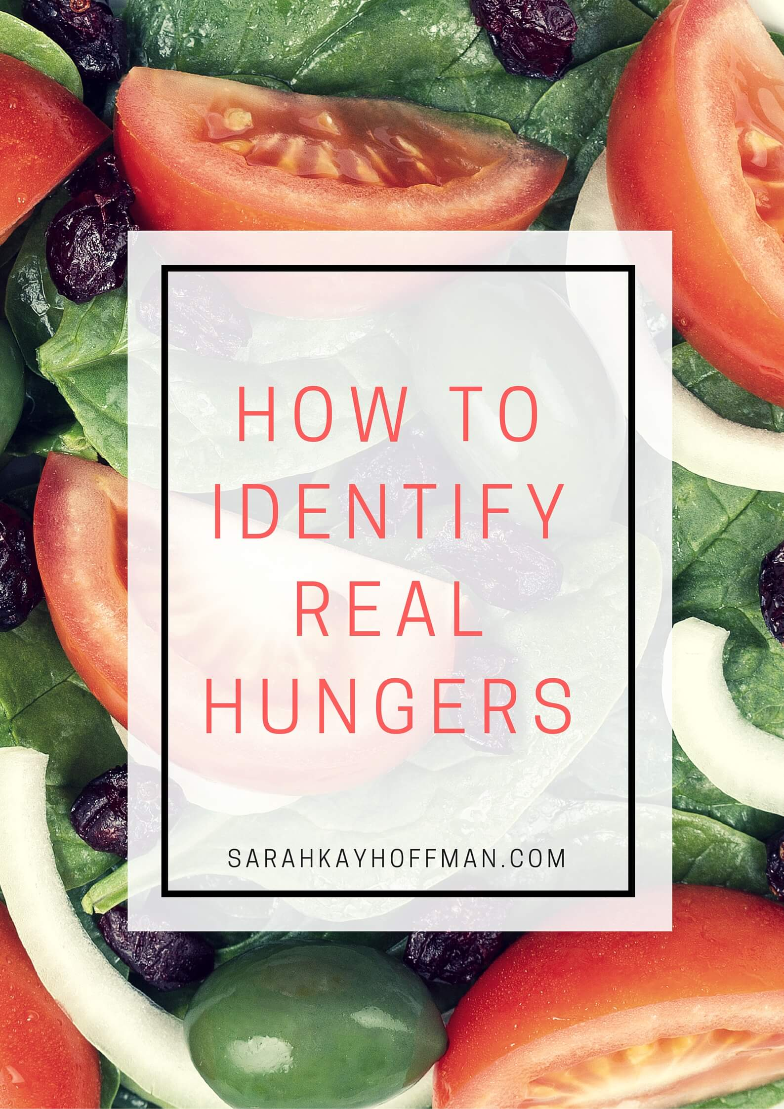 How To Identify Real Hungers sarahkayhoffman.com