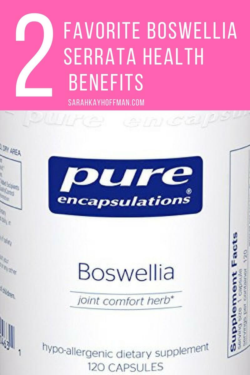 Boswellia Serrata sarahkayhoffman.com 2 Favorite health benefits
