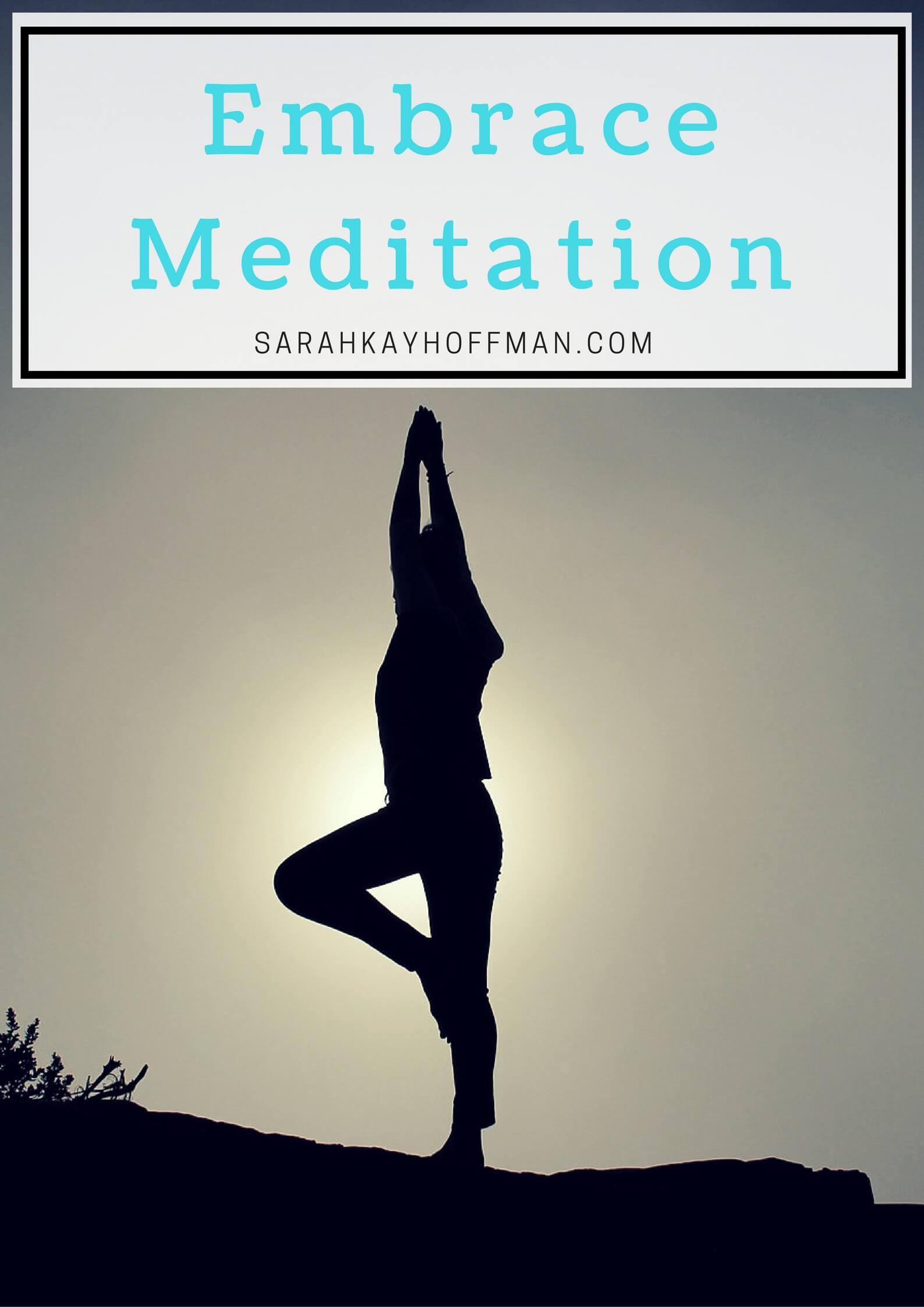 Embrace Meditation sarahkayhoffman.com