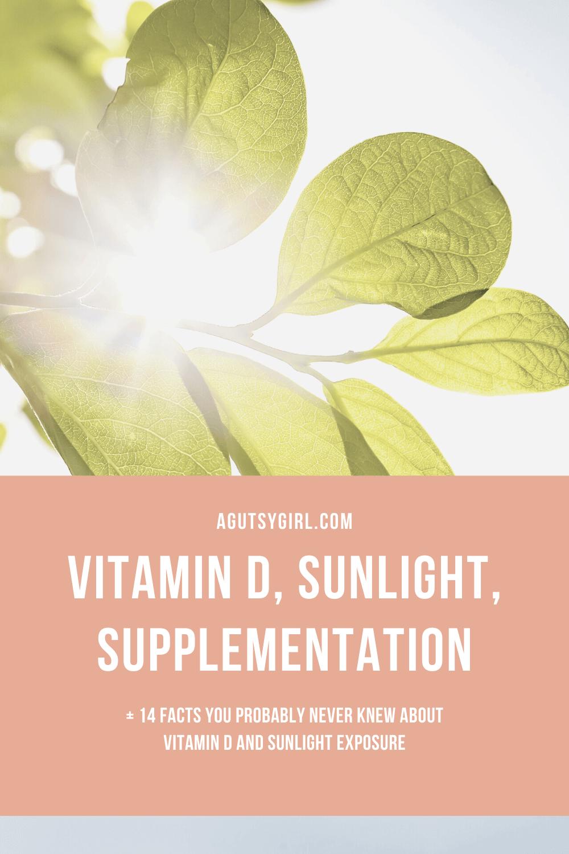 Vitamin D, Sunlight, Supplementation agutsygirl.com #vitamind #sunscreen #vitamins #guthealth