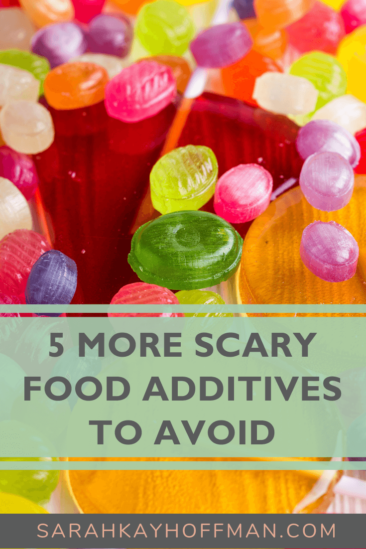 5 More Scary Food Additives to Avoid www.sarahkayhoffman.com #ibs #healthyliving #guthealth #gmo