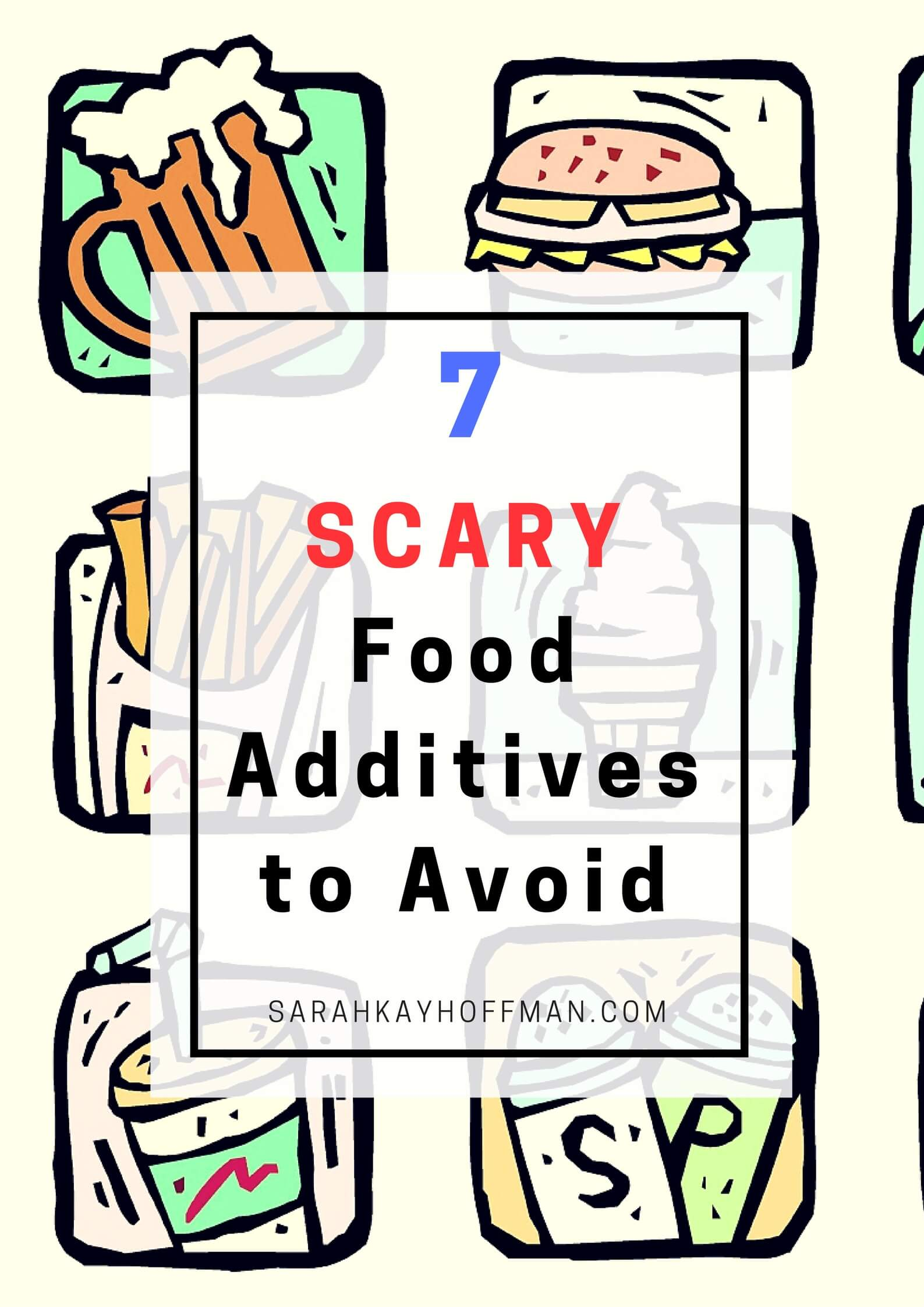 7 Scary Food Additives to Avoid sarahkayhoffman.com #guthealth #healthyliving #food