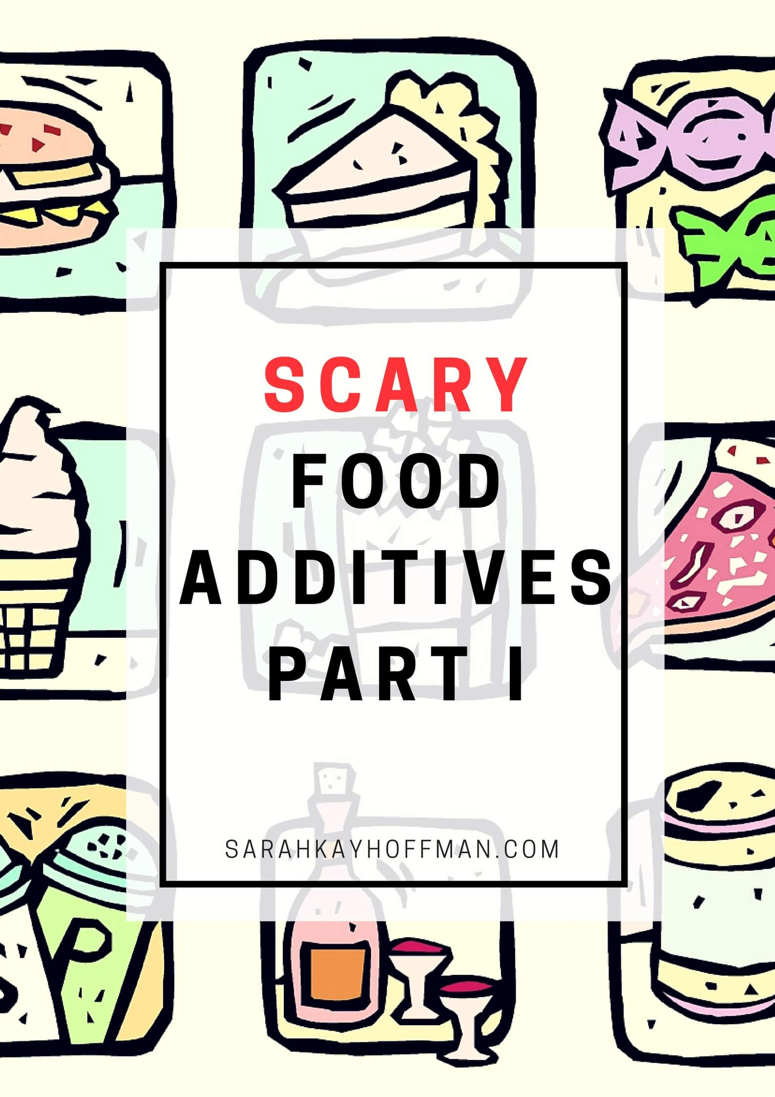 Scary Food Additives Part I sarahkayhoffman.com IBS IBD #healthyliving #guthealth #food #gmos