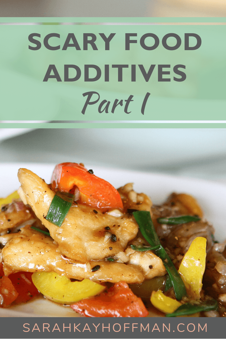 Scary Food Additives Part I www.sarahkayhoffman.com #healthyliving #guthealth #food #gmo