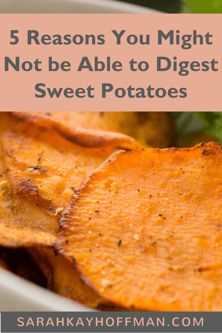 5 Reasons Why You Might Not Be Able to Digest Sweet Potatoes www.sarahkayhoffman.com #guthealth #fall #sweetpotatoes #fodmap #IBS