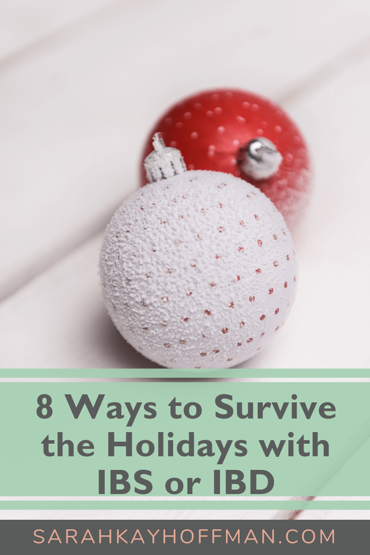 8 Ways to Survive the Holidays with IBS or IBD www.sarahkayhoffman.com #holiday #healthyliving #guthealth #healthy #ibs