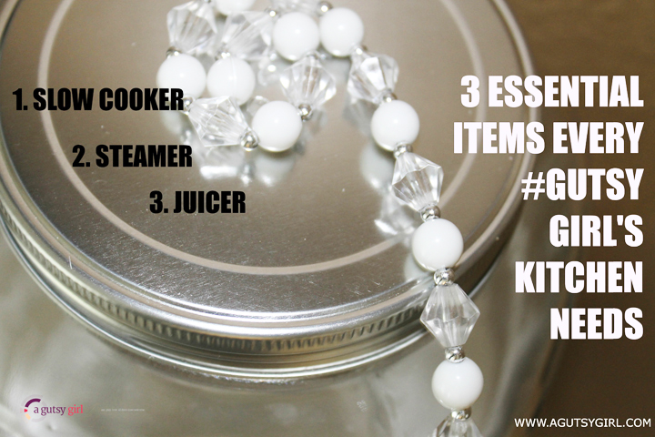 3 Essential Items Every #Gutsy Girl's Kitchen Needs