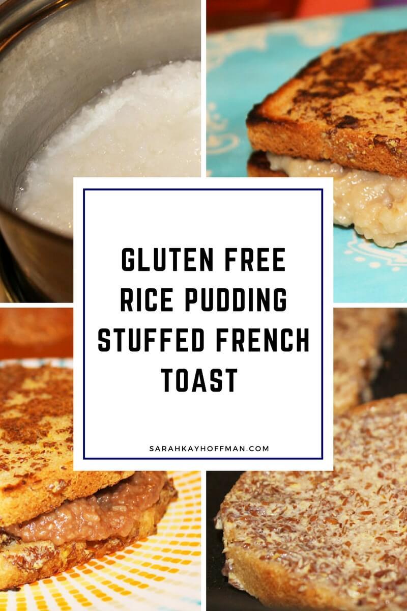 Gluten Free Rice Pudding Stuffed French Toast sarahkayhoffman.com