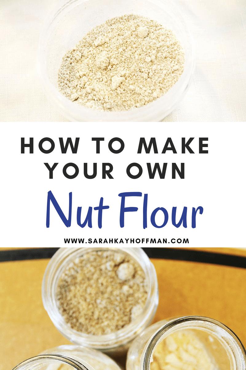 How to Make Your Own Nut Flour sarahkayhoffman.com