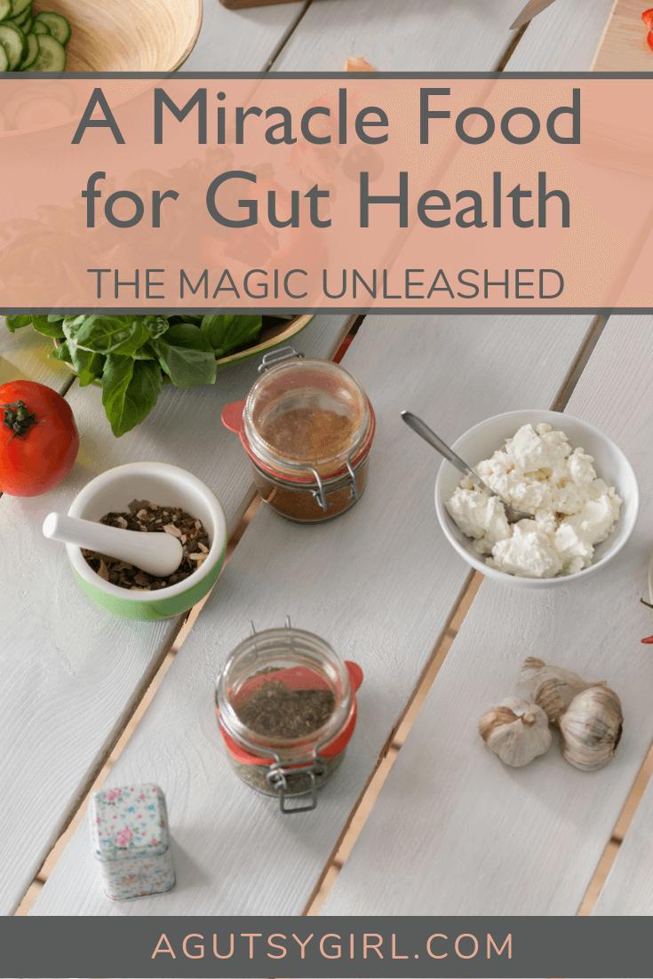 Miracle Food Magic for gut health agutsygirl.com #guthealth #agutsygirl #healthyliving #wellness