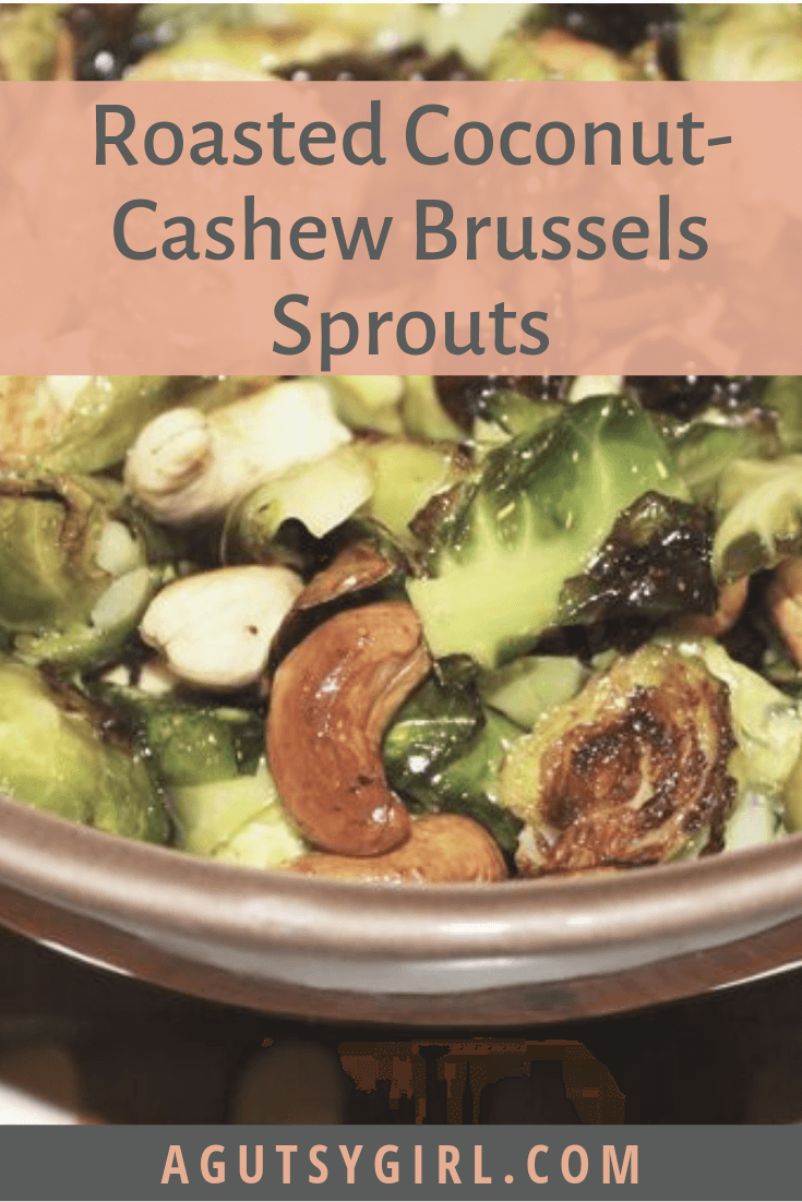 Roasted Coconut Cashew Brussels Sprouts agutsygirl.com fall recipes #brusselssprouts #glutenfree #dairyfree #Veganrecipe