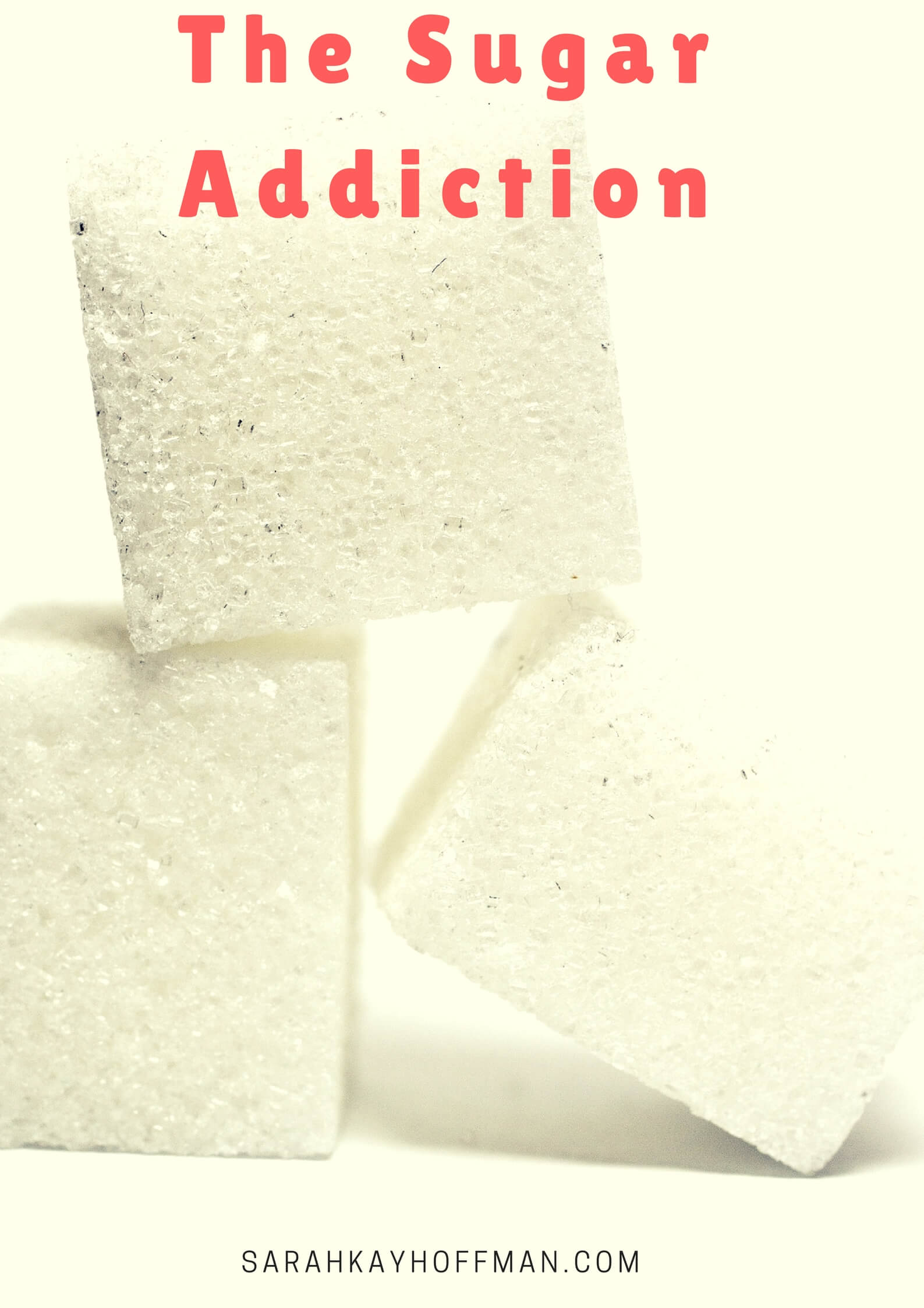 The Sugar Addiction sarahkayhoffman.com #sugarfree #iquitsugar #healthyliving #guthealth