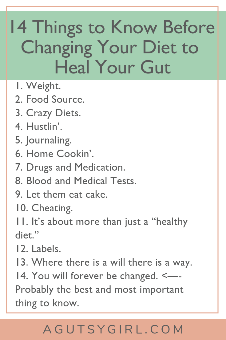 14 Things to Know Before Changing Your Diet to Heal Your Gut www.agutsygirl.com #gutheatlh #ibs #healthyliving #gut