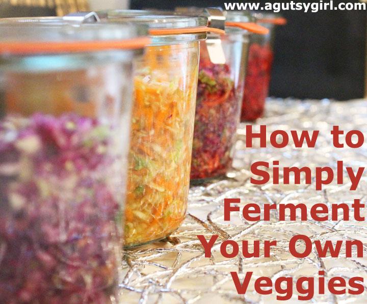 How to Simply Ferment Your Own Veggies via sarahkayhoffman.com