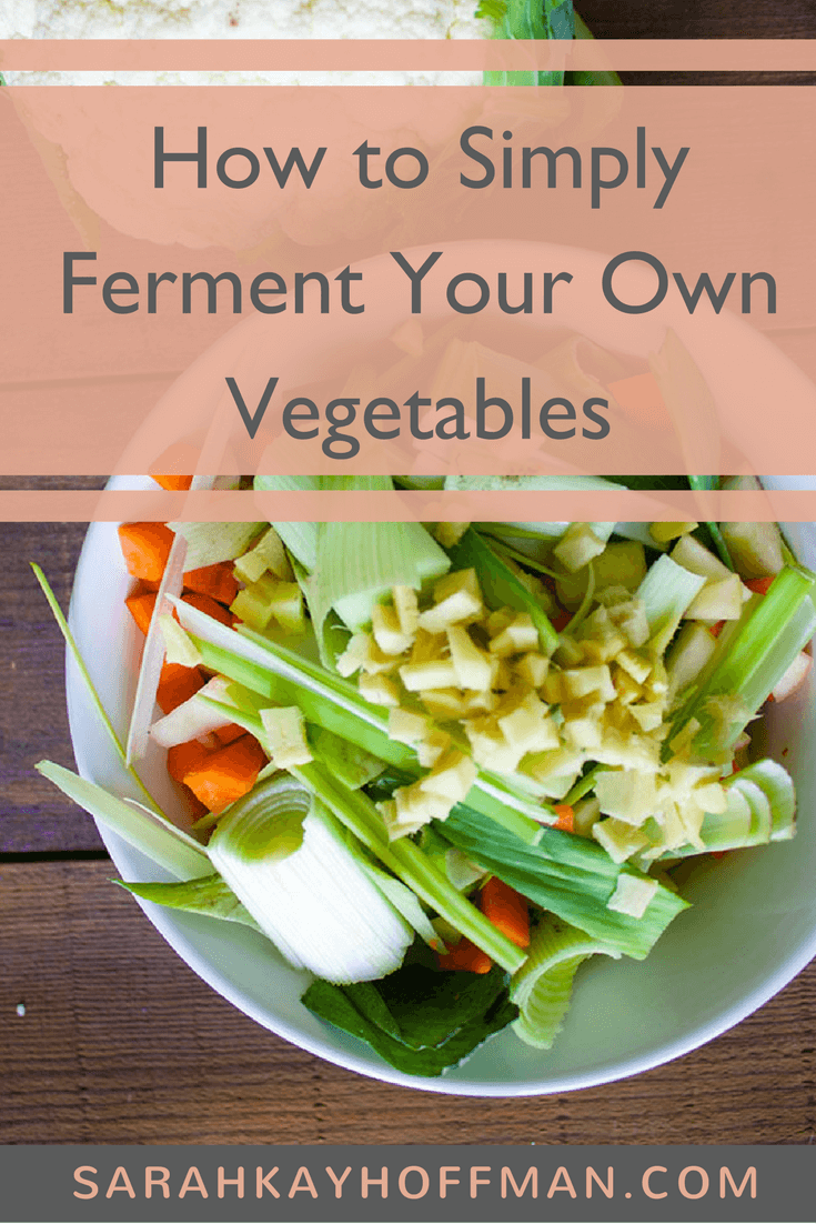 How to Simply Ferment Your Own Veggies www.sarahkayhoffman.com ferment fermented cucumber