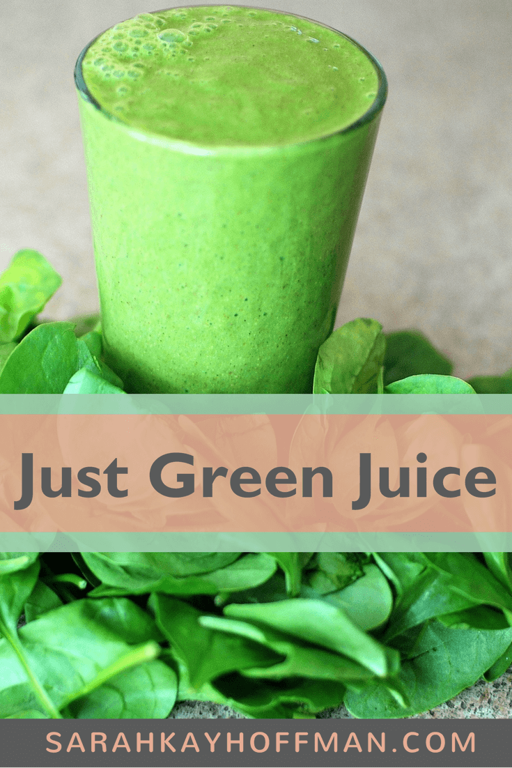 Just Green Juice Recipe www.sarahkayhoffman.com #healthyliving #guthealth #greenjuice #juicing