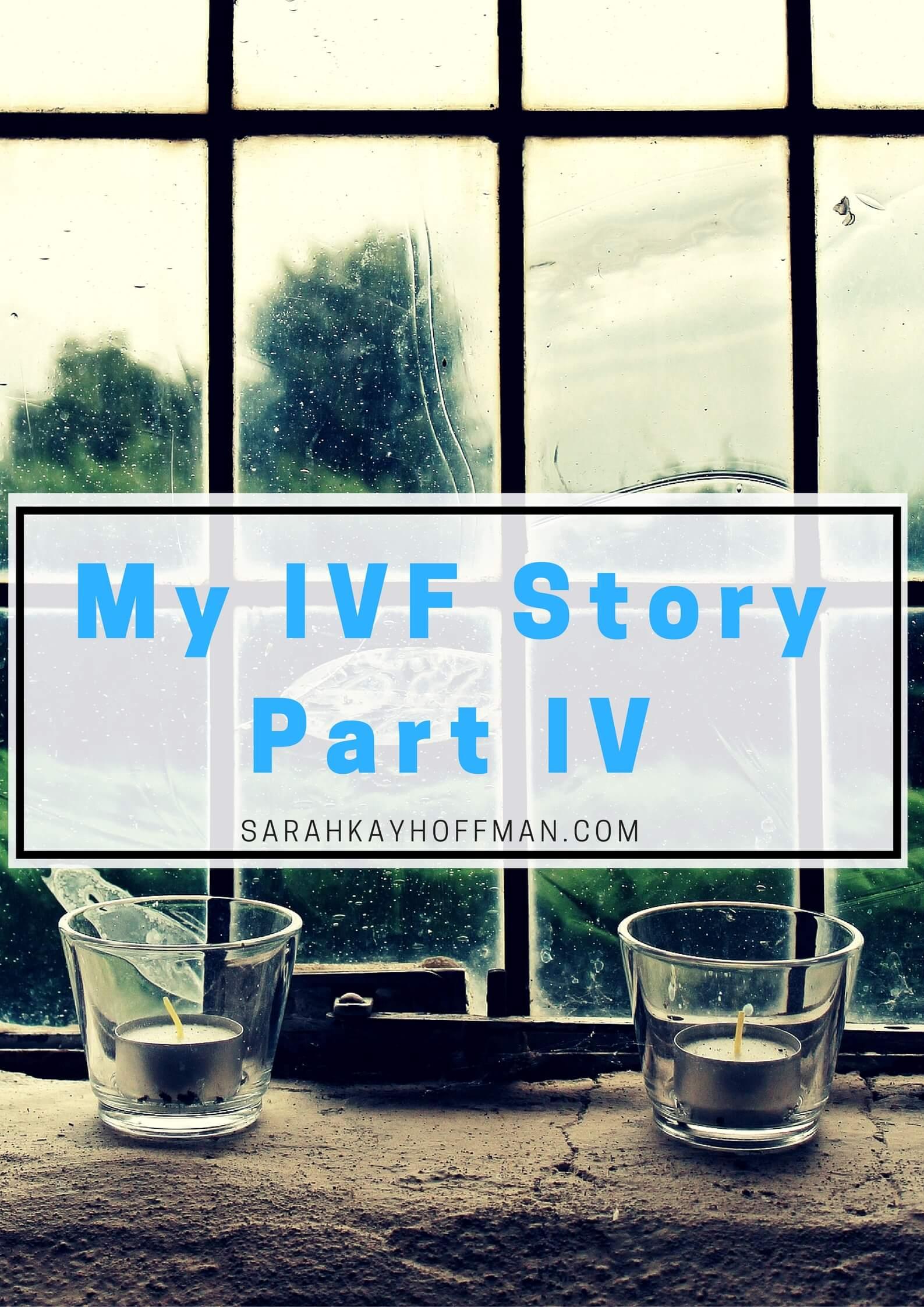 My IVF Story Part IV sarahkayhoffman.com
