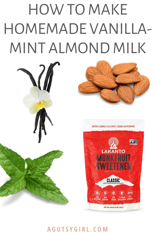 How to Make Homemade Vanilla Mint Almond Milk agutsygirl.com #homemademilk #dairyfreerecipes #guthealth