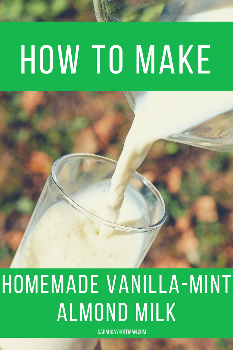 How to Make Homemade Vanilla-Mint Almond Milk sarahkayhoffman.com