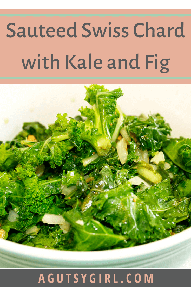 Sautéed Swiss Chard and Kale with Fig agutsygirl.com #dairyfree #healthyliving #glutenfree #recipes
