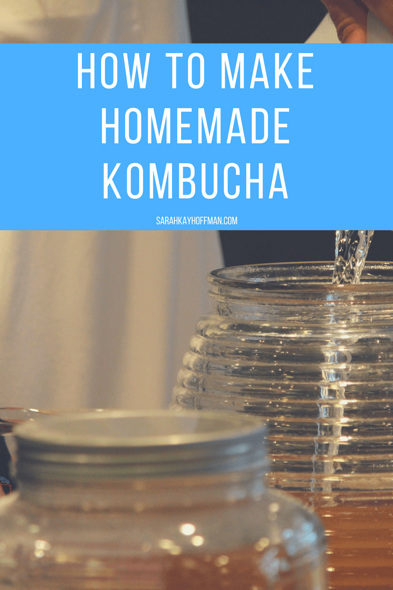 How to Make Homemade Kombucha sarahkayhoffman.com