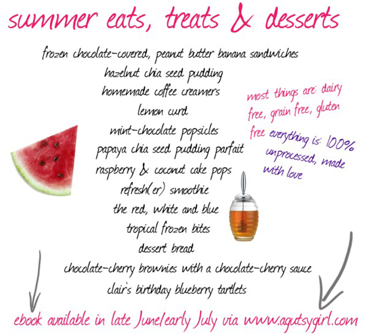 summer eats, treats & desserts via www.agutsygirl.com ebook #glutenfree #grainfree #dairyfree
