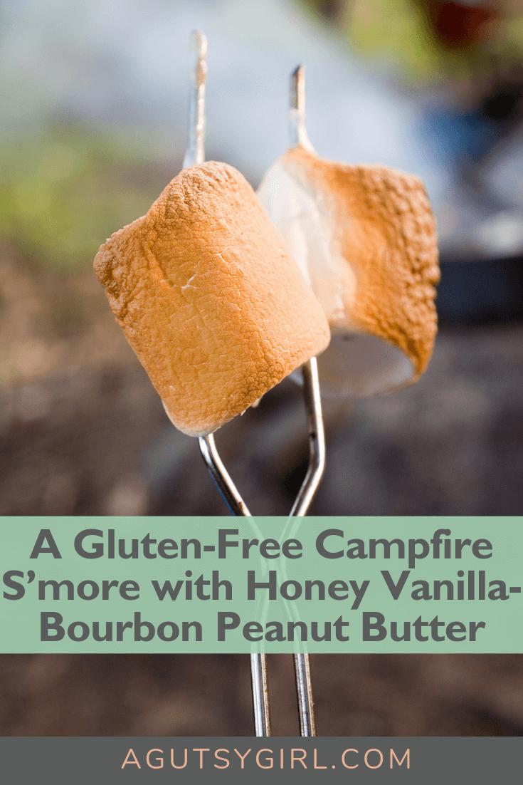 A Gluten-Free Campfire S'more with honey vanilla-bourbon peanut butter agutsygirl.com #smore #glutenfree #peanutbutter #dessert #camping